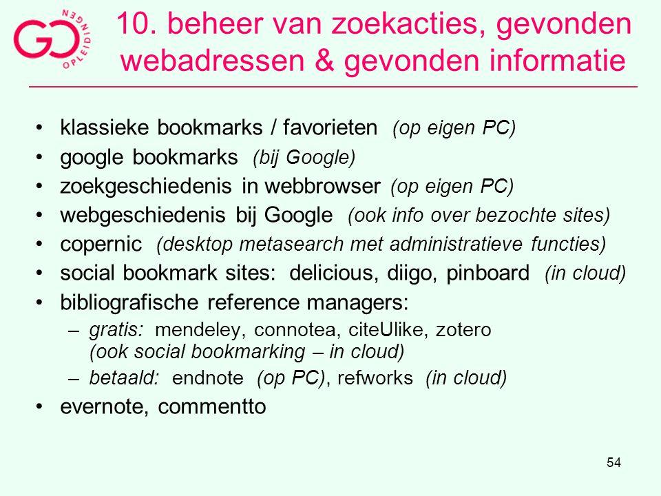 54 10. beheer van zoekacties, gevonden webadressen & gevonden informatie klassieke bookmarks / favorieten (op eigen PC) google bookmarks (bij Google)