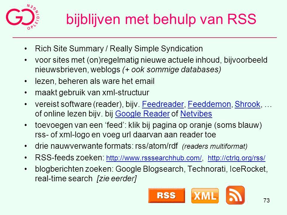 73 bijblijven met behulp van RSS Rich Site Summary / Really Simple Syndication voor sites met (on)regelmatig nieuwe actuele inhoud, bijvoorbeeld nieuw