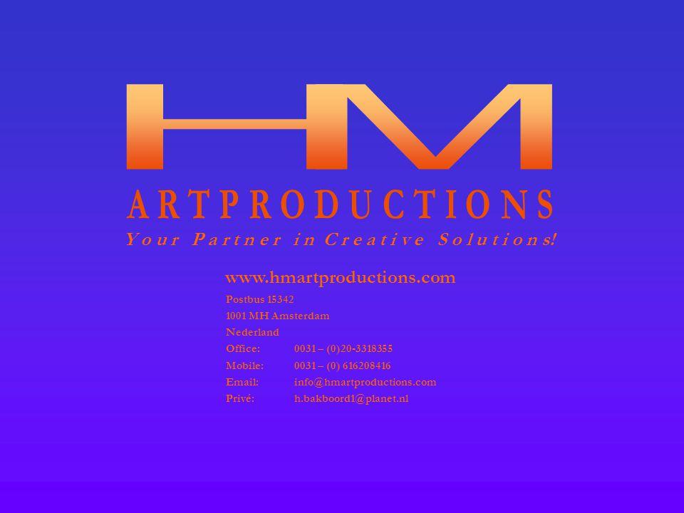 Y o u r P a r t n e r i n C r e a t i v e S o l u t i o n s! www.hmartproductions.com Postbus 15342 1001 MH Amsterdam Nederland Office:0031 – (0)20-33