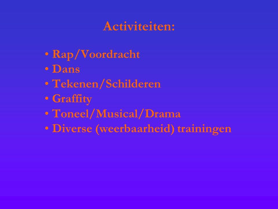 Activiteiten: Rap/Voordracht Dans Tekenen/Schilderen Graffity Toneel/Musical/Drama Diverse (weerbaarheid) trainingen