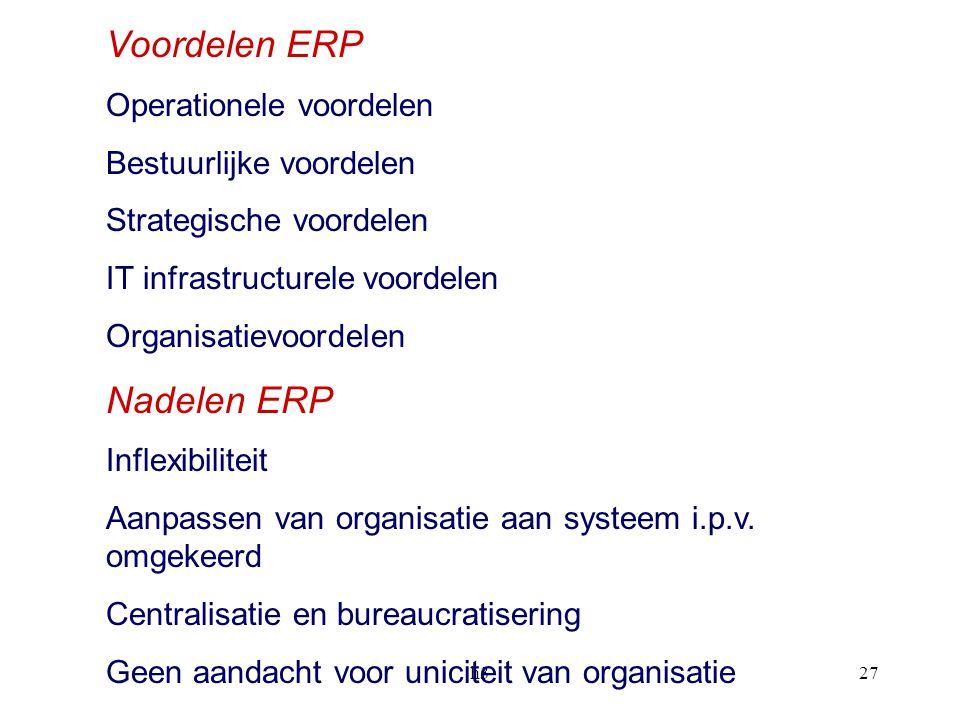 h327 Voordelen ERP Operationele voordelen Bestuurlijke voordelen Strategische voordelen IT infrastructurele voordelen Organisatievoordelen Nadelen ERP