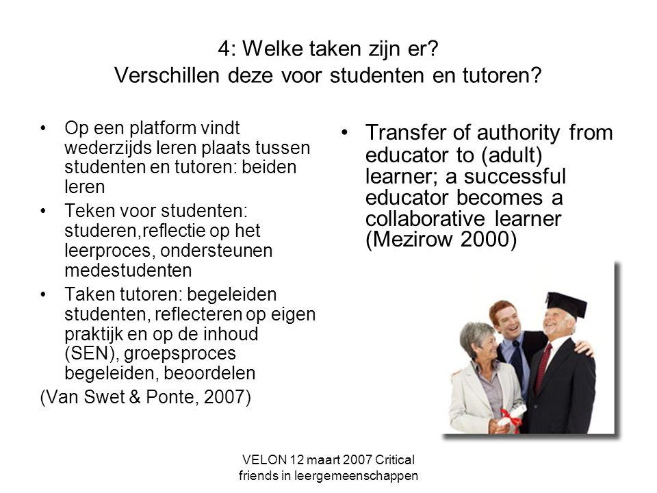 VELON 12 maart 2007 Critical friends in leergemeenschappen 4: Welke taken zijn er.