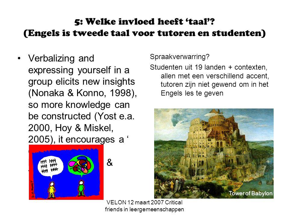 VELON 12 maart 2007 Critical friends in leergemeenschappen 5: Welke invloed heeft 'taal'.