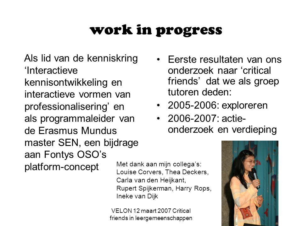 VELON 12 maart 2007 Critical friends in leergemeenschappen 6: Wat is de invloed van de multi culturele groep.