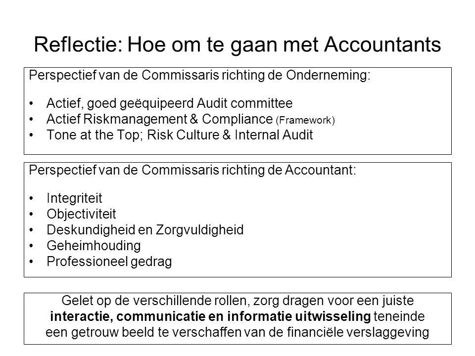 Reflectie: Hoe om te gaan met Accountants Perspectief van de Commissaris richting de Onderneming: Actief, goed geëquipeerd Audit committee Actief Risk