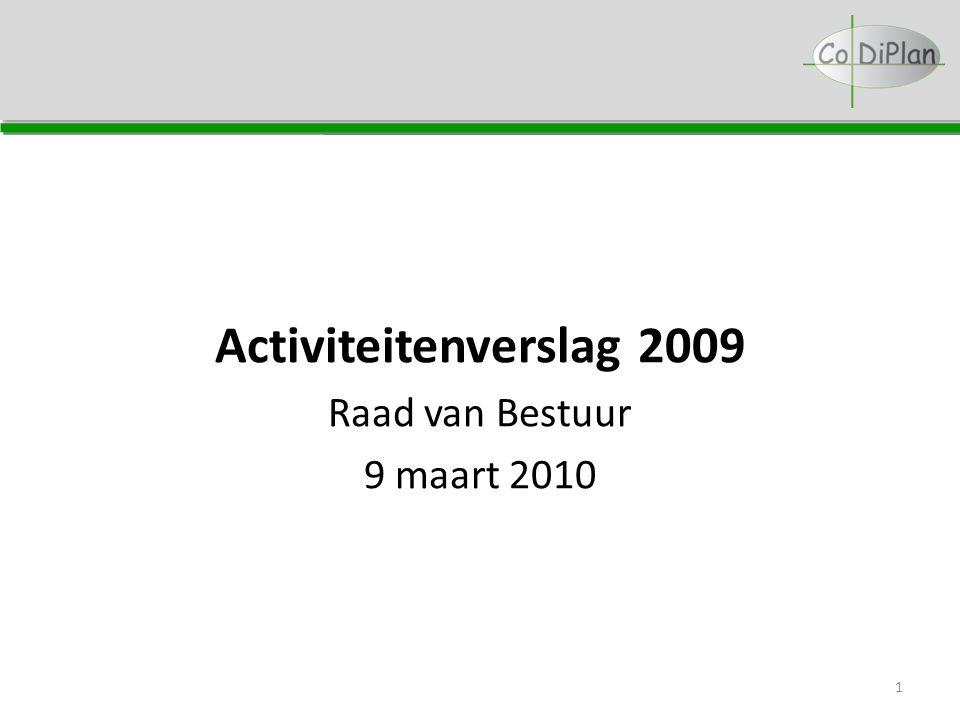 Activiteitenverslag 2009 Raad van Bestuur 9 maart 2010 1