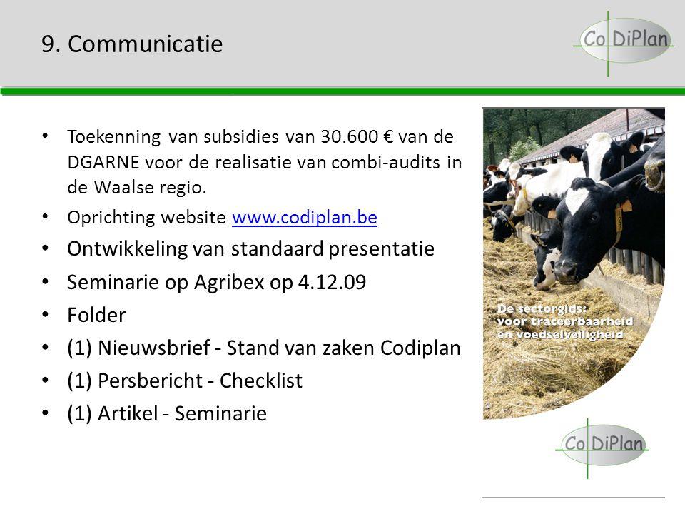 9. Communicatie Toekenning van subsidies van 30.600 € van de DGARNE voor de realisatie van combi-audits in de Waalse regio. Oprichting website www.cod