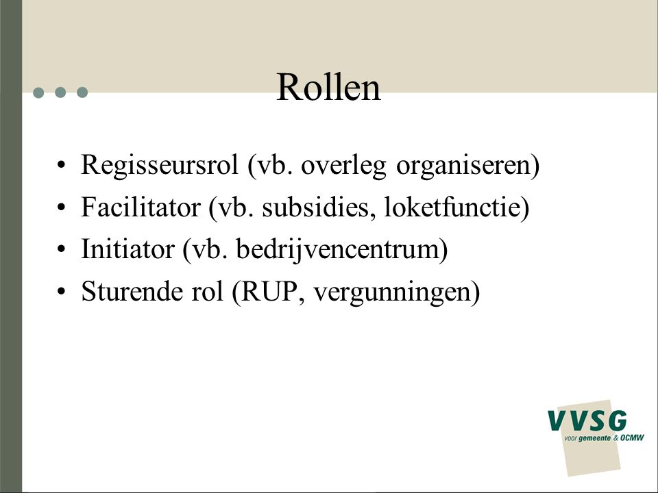 Rollen Regisseursrol (vb.overleg organiseren) Facilitator (vb.