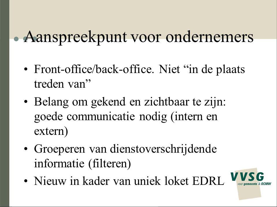 Aanspreekpunt voor ondernemers Front-office/back-office.