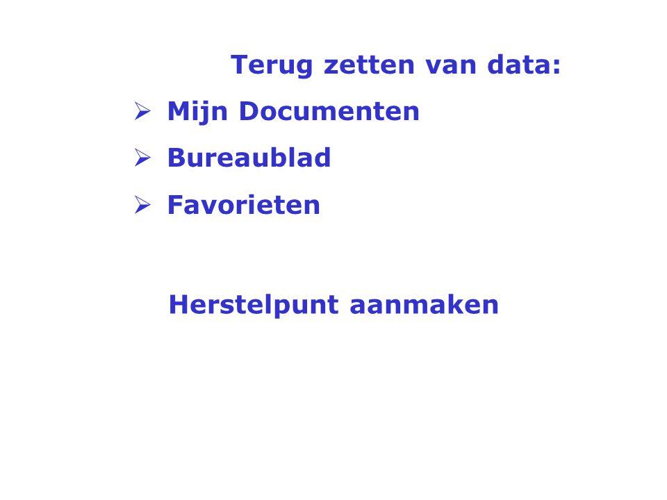 Terug zetten van data van Outlook (Express):  E-mail accounts  E-mail  adresboek  nieuwsgroepen