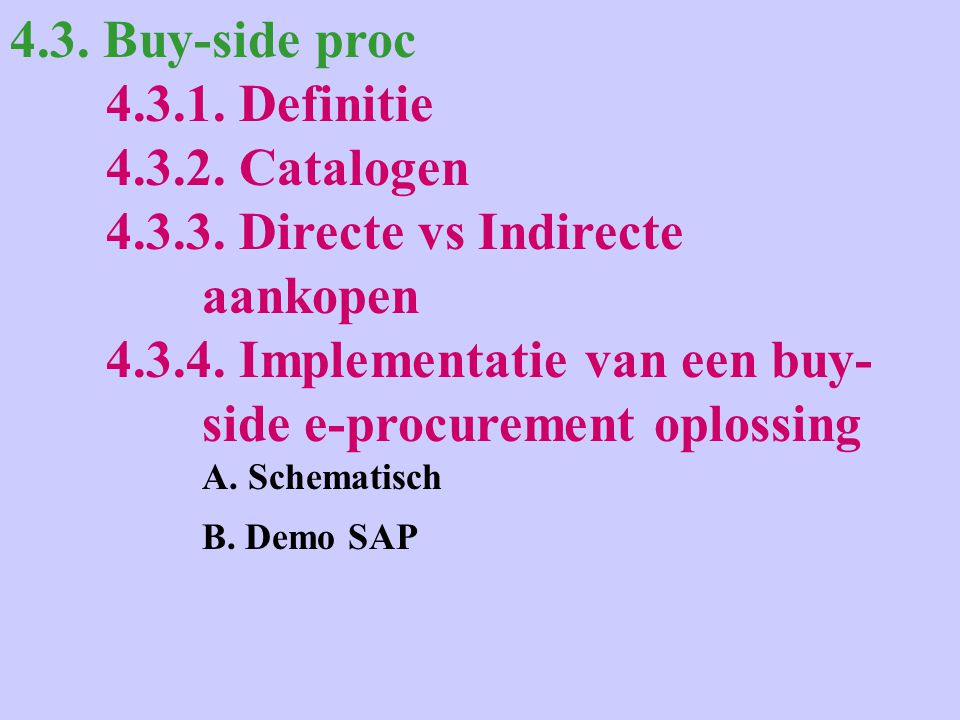 4.3. Buy-side proc 4.3.1. Definitie 4.3.2. Catalogen 4.3.3.