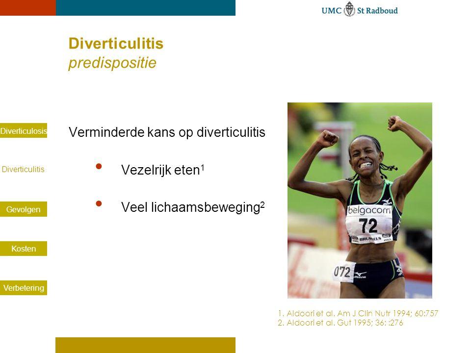 Diverticulosis Diverticulitis Gevolgen Kosten Verbetering Diverticulitis predispositie Verminderde kans op diverticulitis Vezelrijk eten 1 Veel lichaa