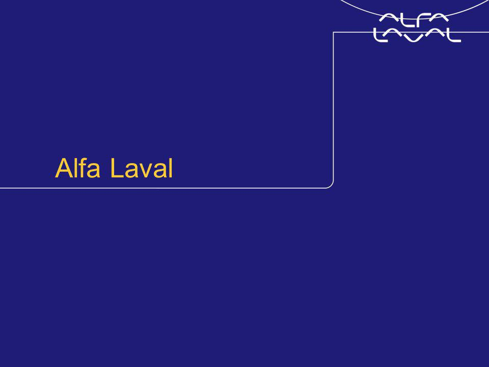 www.alfalaval.com A global company 20 Production units* 70 Service centres Sales companies in 50 countries Other sales representation in 45 countries * Plus a number of minor production and assembling units
