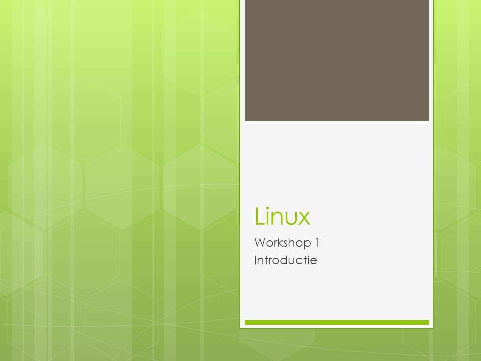 Linux Workshop 1 Introductie