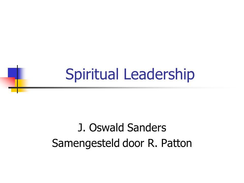 Spiritual Leadership J. Oswald Sanders Samengesteld door R. Patton