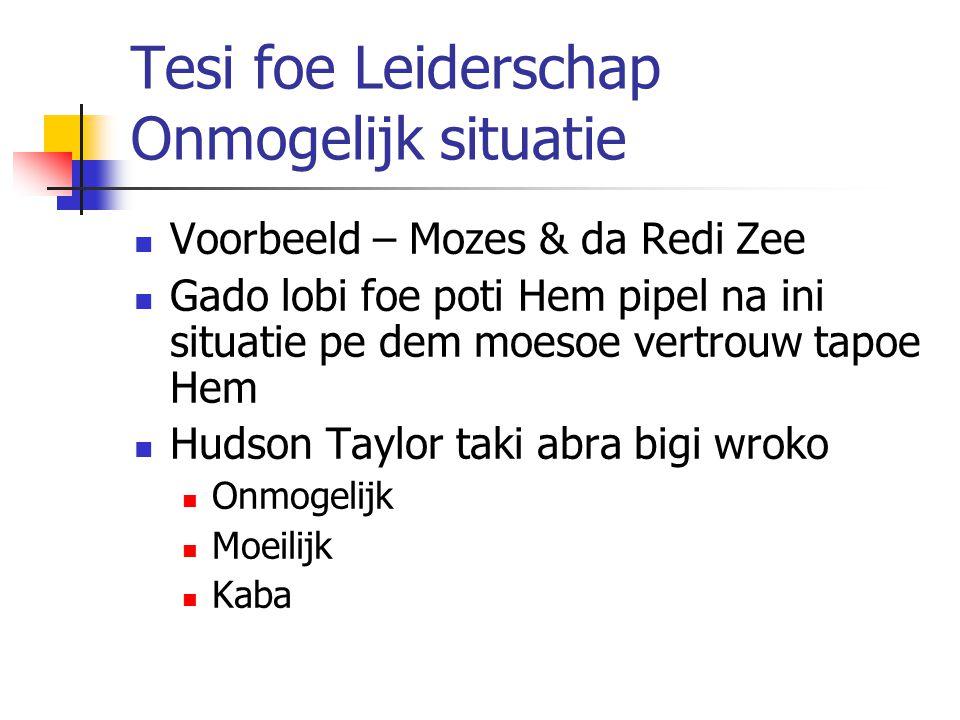 Tesi foe Leiderschap Onmogelijk situatie Voorbeeld – Mozes & da Redi Zee Gado lobi foe poti Hem pipel na ini situatie pe dem moesoe vertrouw tapoe Hem