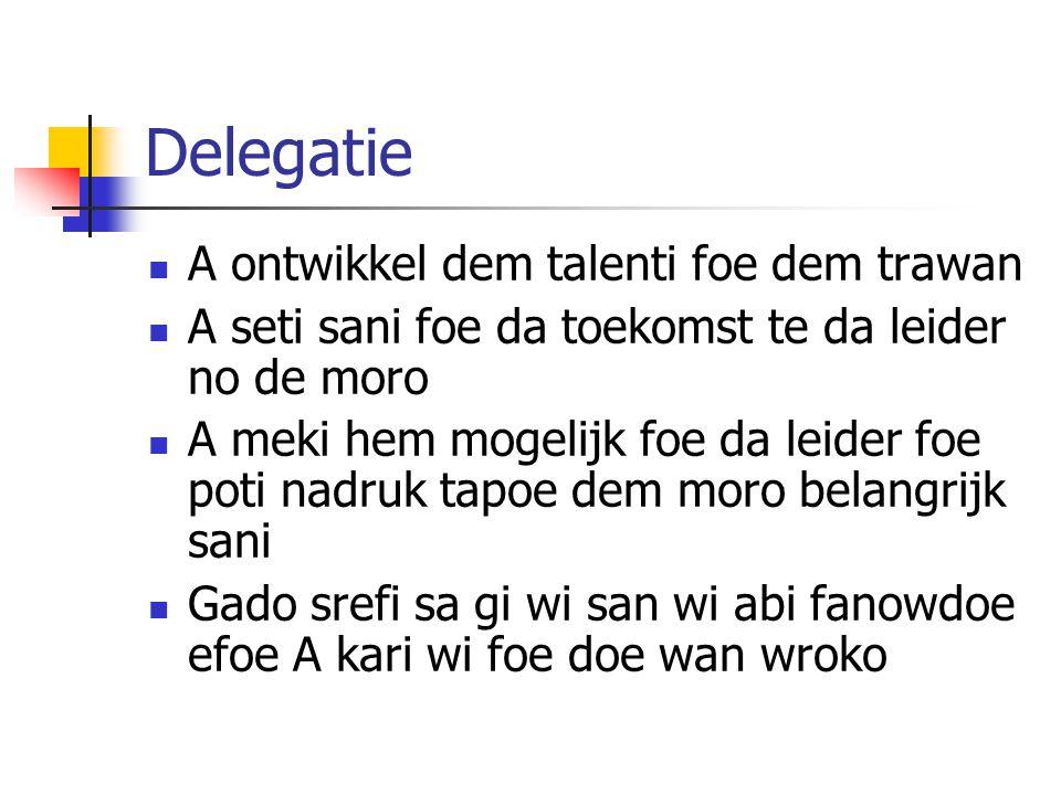 Delegatie A ontwikkel dem talenti foe dem trawan A seti sani foe da toekomst te da leider no de moro A meki hem mogelijk foe da leider foe poti nadruk