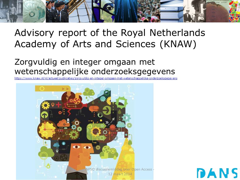 Advisory report of the Royal Netherlands Academy of Arts and Sciences (KNAW) Zorgvuldig en integer omgaan met wetenschappelijke onderzoeksgegevens htt