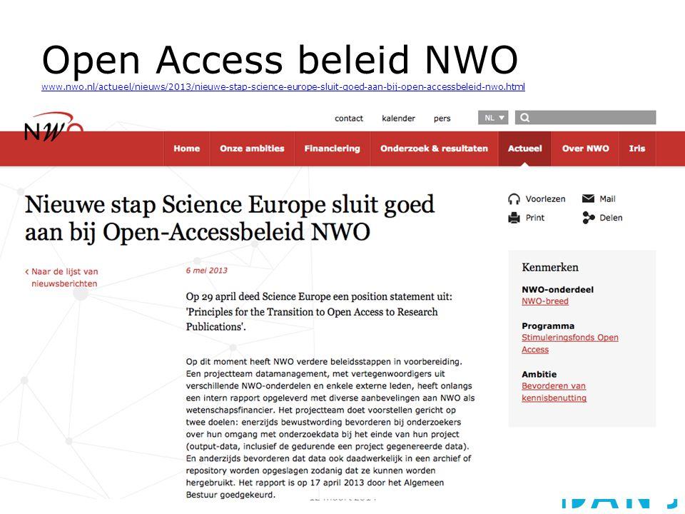 Open Access beleid NWO www.nwo.nl/actueel/nieuws/2013/nieuwe-stap-science-europe-sluit-goed-aan-bij-open-accessbeleid-nwo.html www.nwo.nl/actueel/nieu