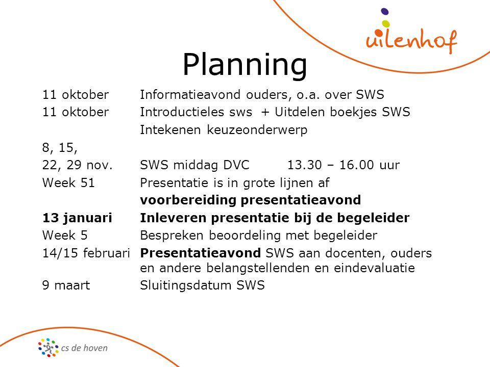 Planning 11 oktoberInformatieavond ouders, o.a. over SWS 11 oktoberIntroductieles sws + Uitdelen boekjes SWS Intekenen keuzeonderwerp 8, 15, 22, 29 no
