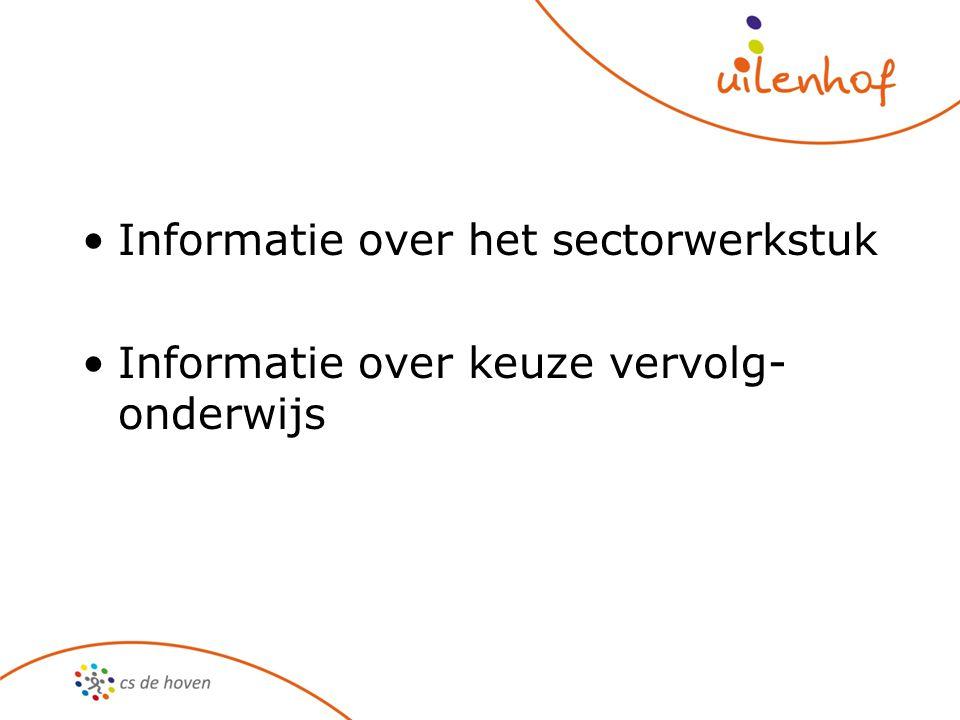 Informatie over het sectorwerkstuk Informatie over keuze vervolg- onderwijs