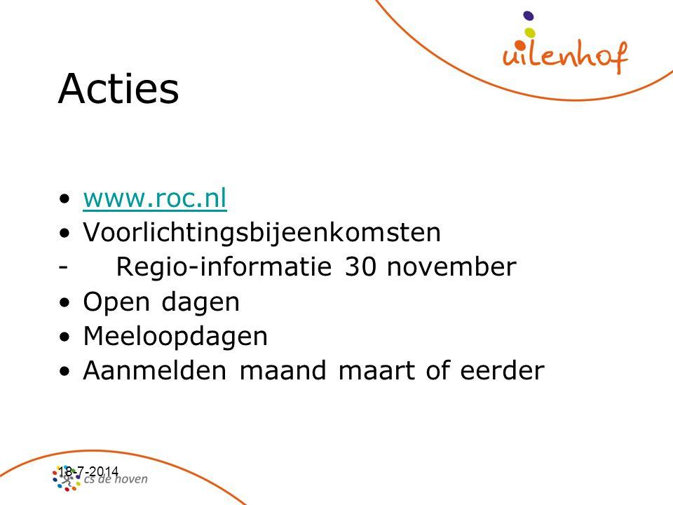 18-7-2014 Acties www.roc.nlwww.roc.nlwww.roc.nl VoorlichtingsbijeenkomstenVoorlichtingsbijeenkomsten - Regio-informatie 30 november Open dagenOpen dag
