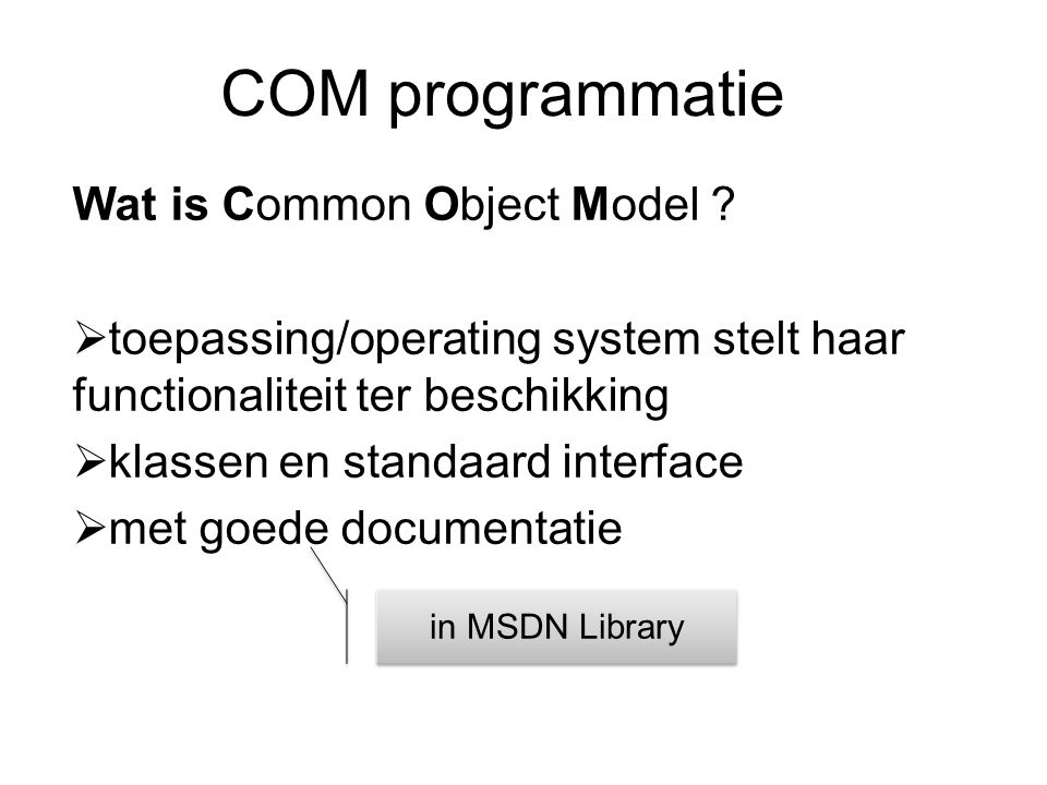 COM programmatie Wat is Common Object Model .