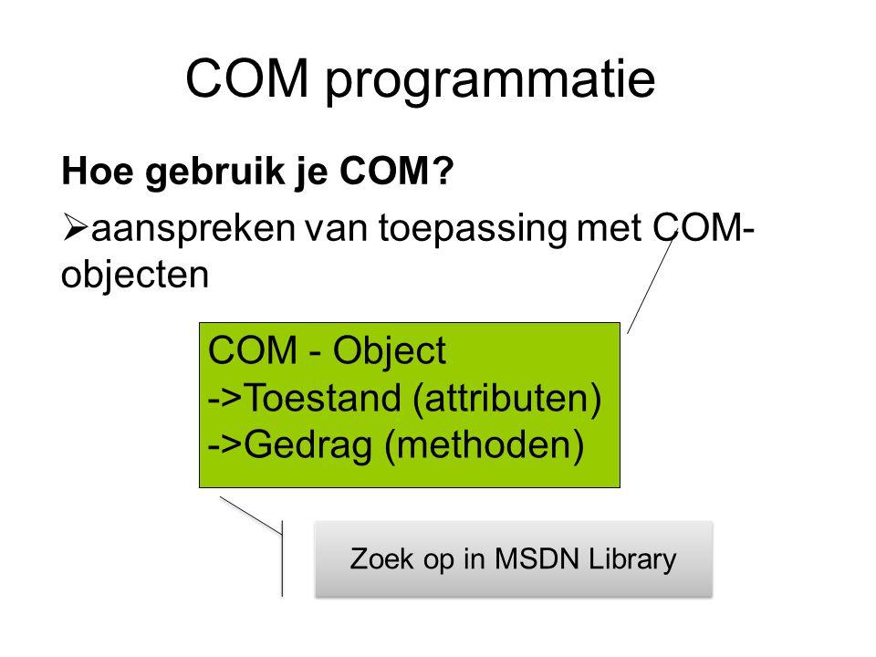 COM programmatie Hoe gebruik je COM.
