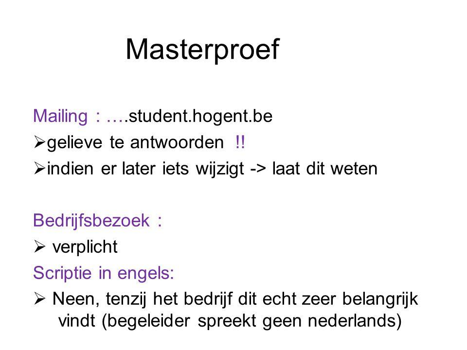 Masterproef Mailing : ….student.hogent.be  gelieve te antwoorden !.