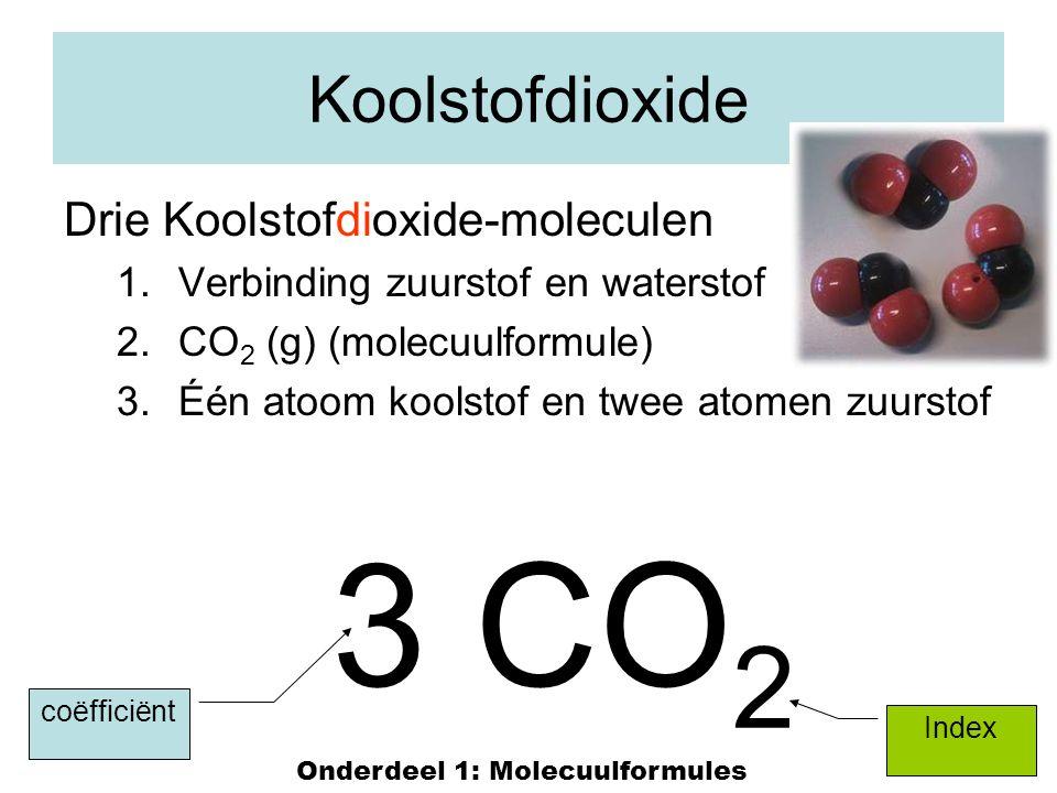 13 Koolstofdioxide Drie Koolstofdioxide-moleculen 1.Verbinding zuurstof en waterstof 2.CO 2 (g) (molecuulformule) 3.Één atoom koolstof en twee atomen