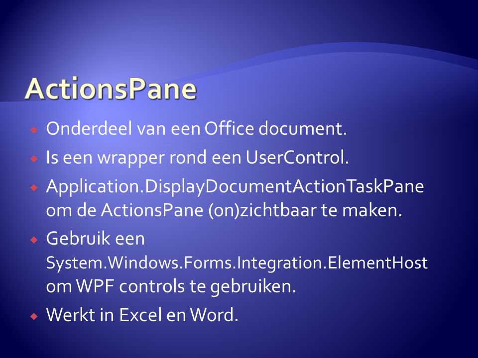  Onderdeel van een Office document.  Is een wrapper rond een UserControl.