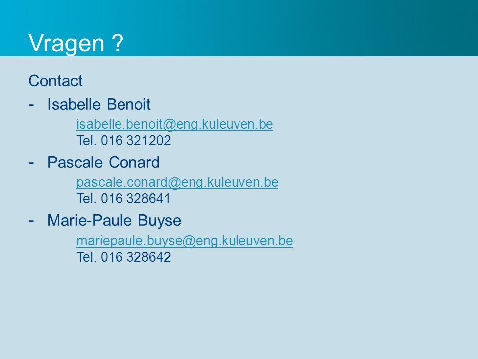 Vragen .Contact - Isabelle Benoit isabelle.benoit@eng.kuleuven.be Tel.