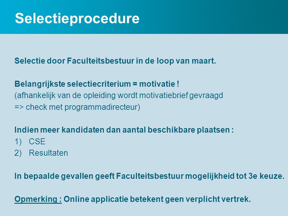 Selectieprocedure Selectie door Faculteitsbestuur in de loop van maart.