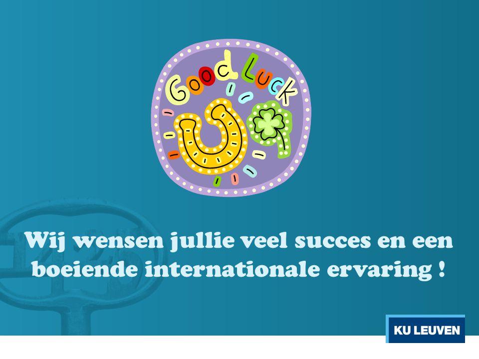 Wij wensen jullie veel succes en een boeiende internationale ervaring !