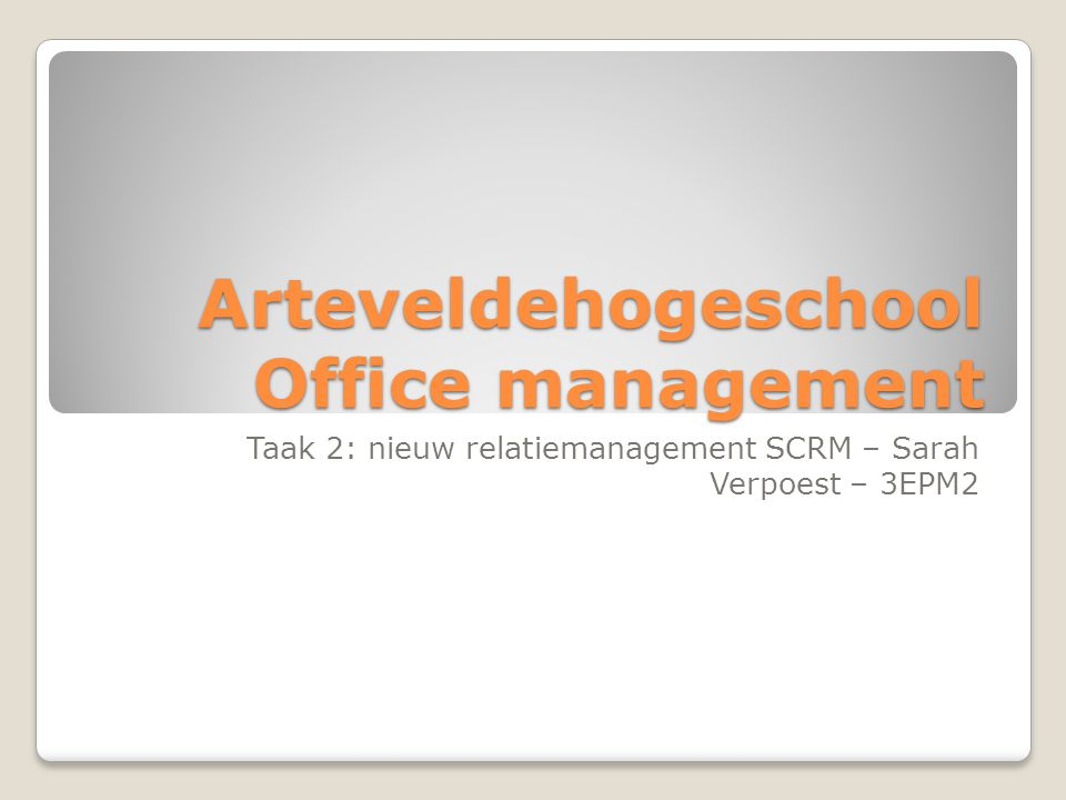 Arteveldehogeschool Office management Taak 2: nieuw relatiemanagement SCRM – Sarah Verpoest – 3EPM2