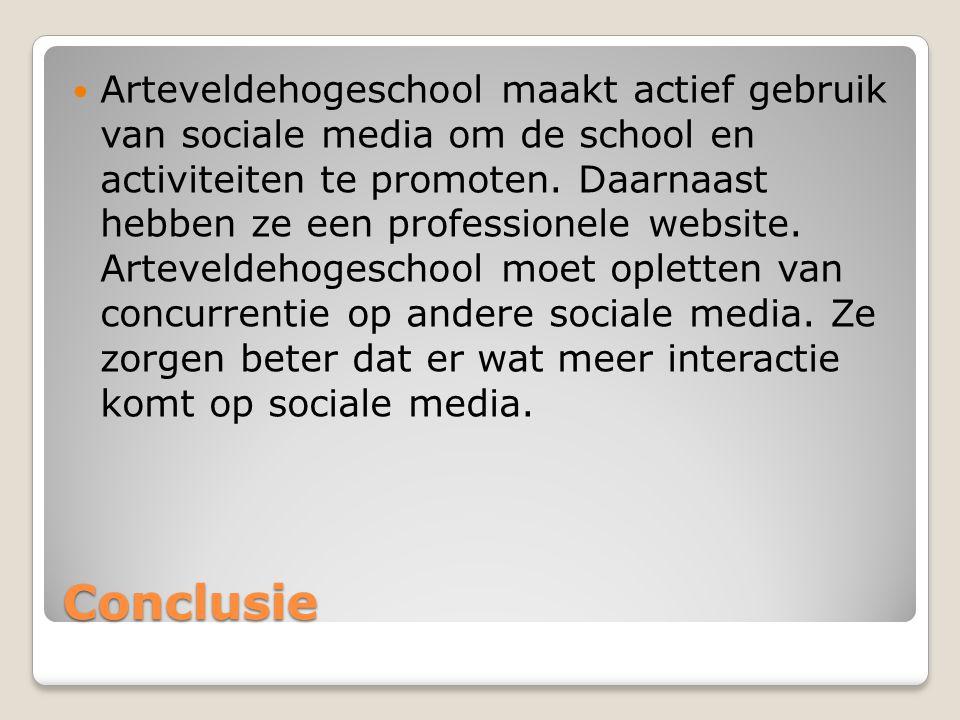 Conclusie Arteveldehogeschool maakt actief gebruik van sociale media om de school en activiteiten te promoten. Daarnaast hebben ze een professionele w