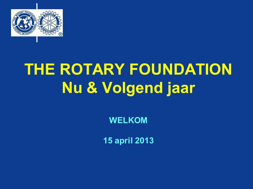 THE ROTARY FOUNDATION missie Het in staat stellen van Rotarians om een beter begrip, goodwill en vrede te bevorderen tussen volkeren en culturen door de verbetering van gezondheid, de ondersteuning van onderwijs en de verlichting van armoede.