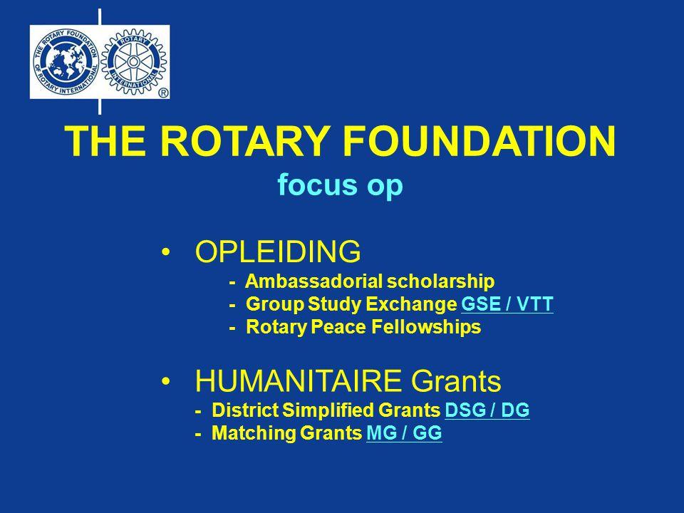 THE ROTARY FOUNDATION Front office (RC's) Club moet zich kwalificeren middels MOU (voor GG) Aanstellen RF commissaris (3 jaar) Bezoek aan Grant management seminar must GG digitaal aanvragen DG via formulier wat verandert er in de praktijk