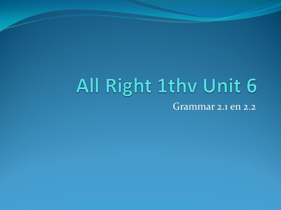 2.1 Have (got) / has (got) in Unit 2, gr 4.2 heb je geleerd: have (got)/has (got) = hebben Bijv.