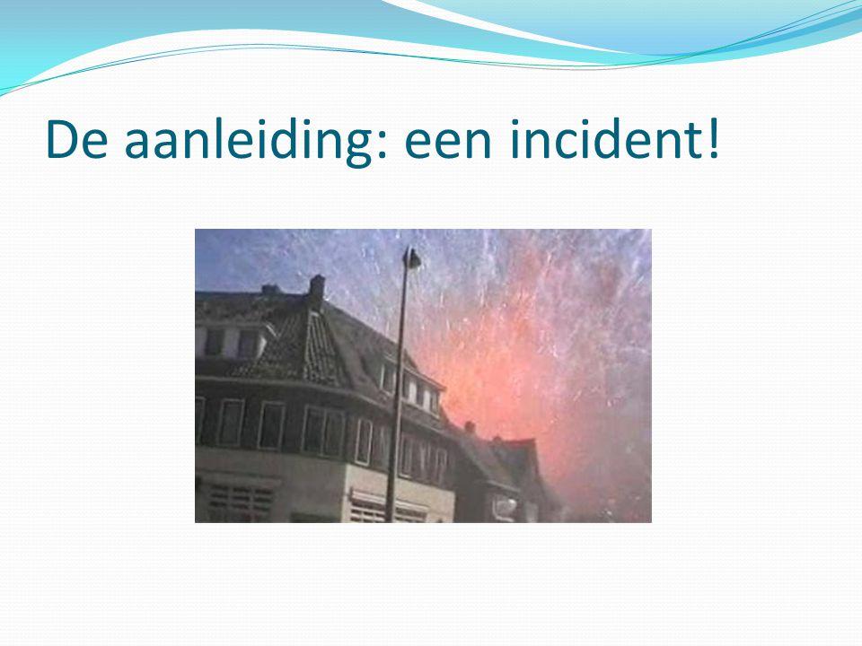 De aanleiding: een incident!