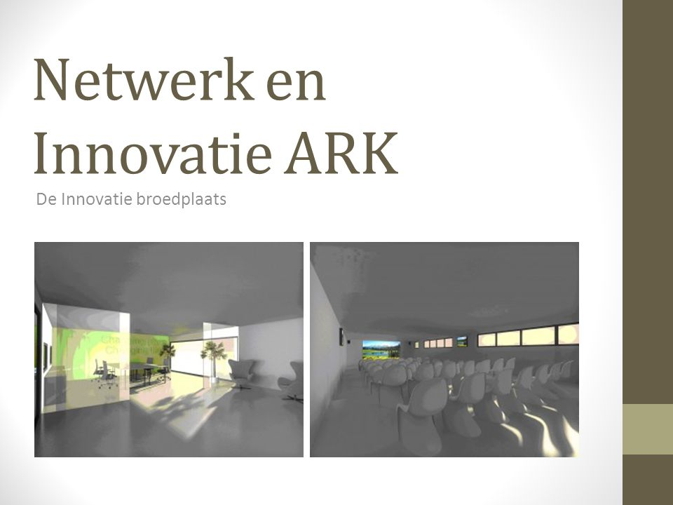 Netwerk en Innovatie ARK De Innovatie broedplaats