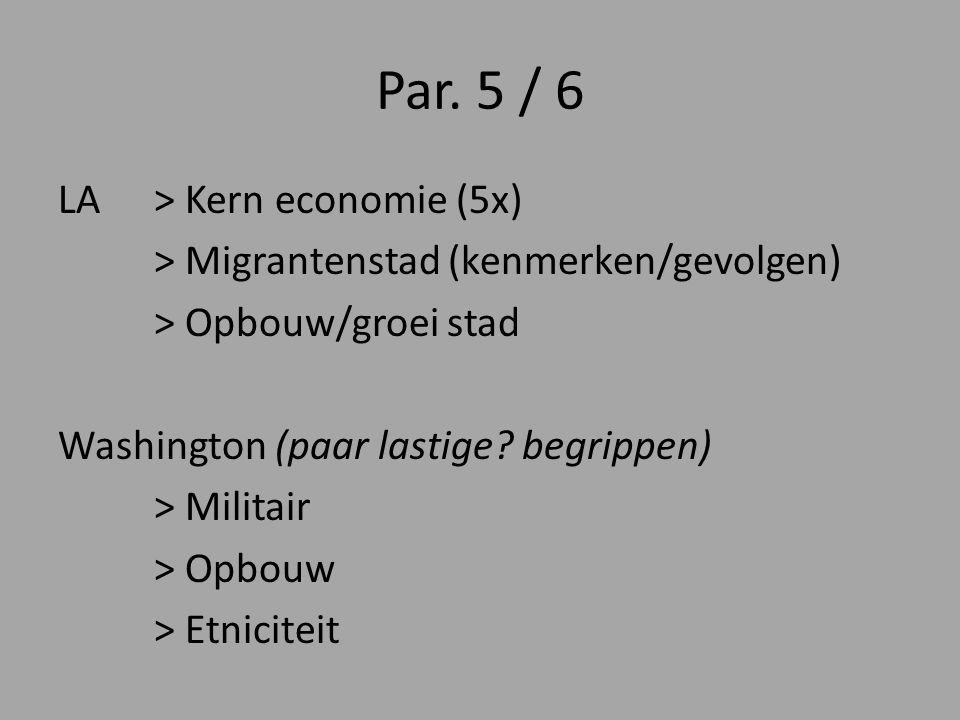 Par. 5 / 6 LA> Kern economie (5x) > Migrantenstad (kenmerken/gevolgen) > Opbouw/groei stad Washington (paar lastige? begrippen) > Militair > Opbouw >