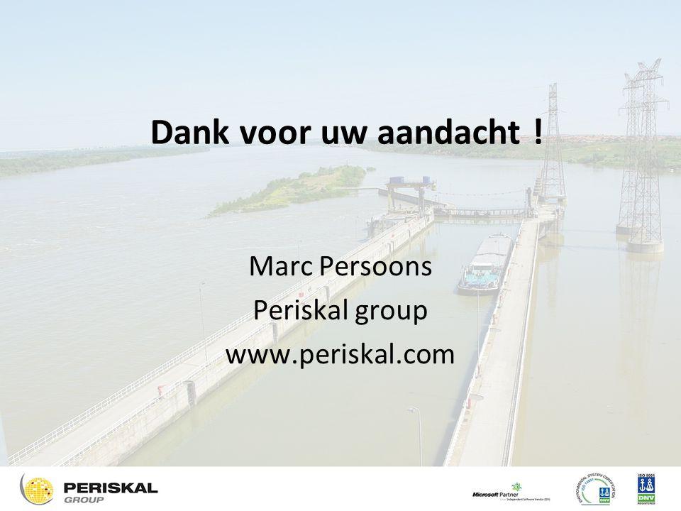 Dank voor uw aandacht ! Marc Persoons Periskal group www.periskal.com