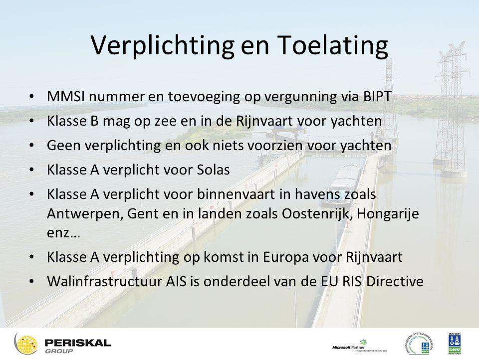 Verplichting en Toelating MMSI nummer en toevoeging op vergunning via BIPT Klasse B mag op zee en in de Rijnvaart voor yachten Geen verplichting en ook niets voorzien voor yachten Klasse A verplicht voor Solas Klasse A verplicht voor binnenvaart in havens zoals Antwerpen, Gent en in landen zoals Oostenrijk, Hongarije enz… Klasse A verplichting op komst in Europa voor Rijnvaart Walinfrastructuur AIS is onderdeel van de EU RIS Directive