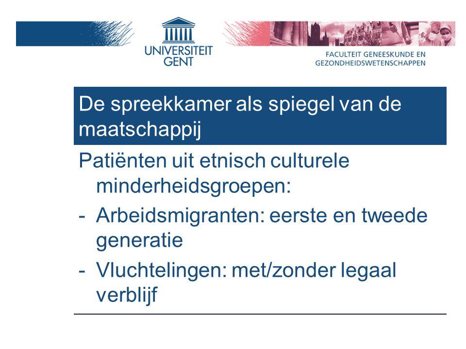 Patiënten uit etnisch culturele minderheidsgroepen: -Arbeidsmigranten: eerste en tweede generatie -Vluchtelingen: met/zonder legaal verblijf