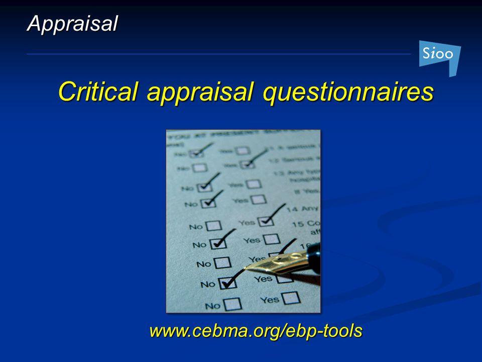Appraisal Critical appraisal questionnaires www.cebma.org/ebp-tools