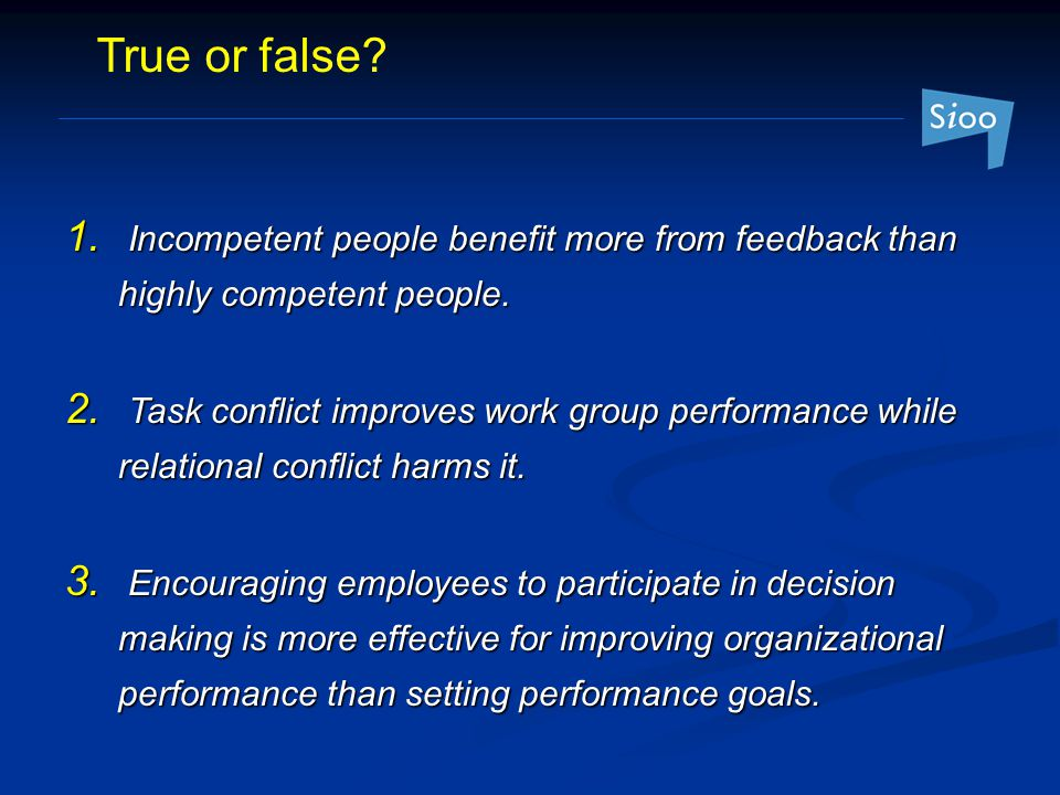 1.Incompetent people benefit more from feedback than highly competent people.