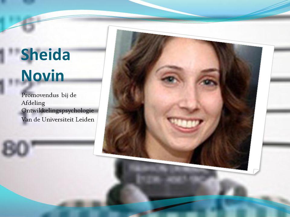 Sheida Novin Promovendus bij de Afdeling Ontwikkelingspsychologie Van de Universiteit Leiden
