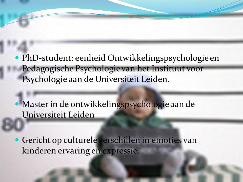 PhD-student: eenheid Ontwikkelingspsychologie en Pedagogische Psychologie van het Instituut voor Psychologie aan de Universiteit Leiden. Master in de