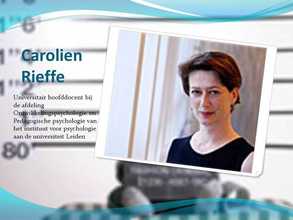 Carolien Rieffe Universitair hoofddocent bij de afdeling Ontwikkelingspsychologie en Pedagogische psychologie van het instituut voor psychologie aan d